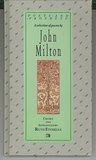 A Selection of Poems by John Milton, 1608-1674, Exploring His Pilgrimage of Faith