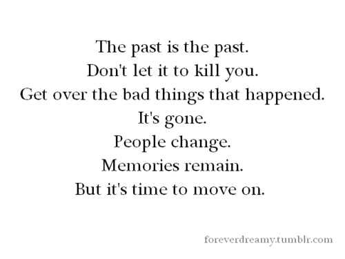 The Past Is The Past Pictures Photos And Images For Facebook
