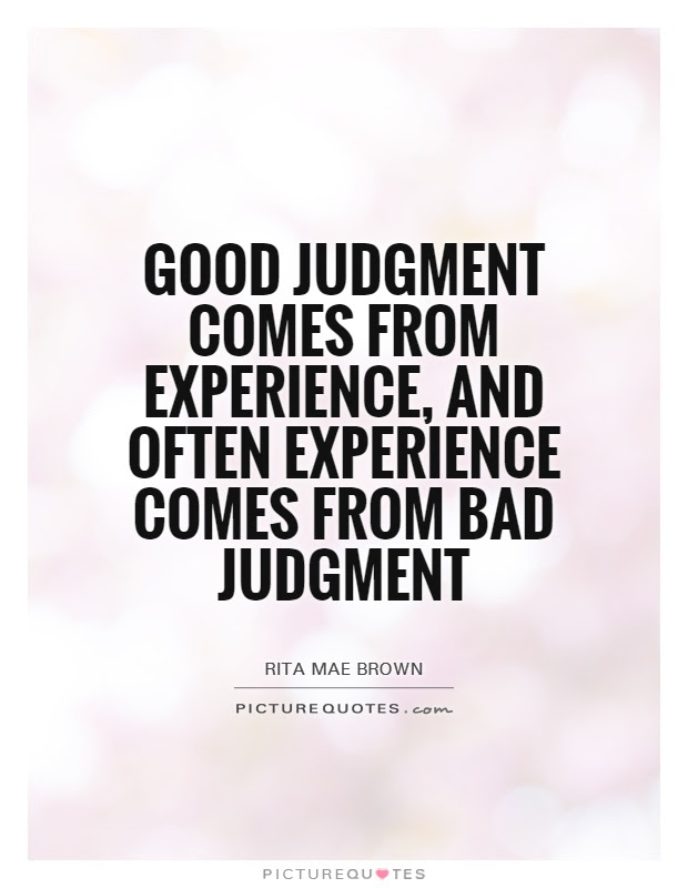 Quotes About Bad Judgement 33 Quotes