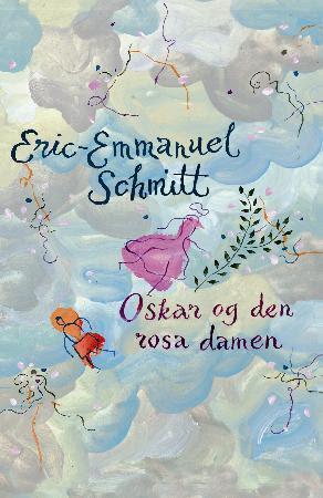 """""""Oskar og den rosa damen"""" av Eric-Emmanuel Schmitt"""