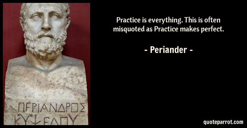Practice Is Everything This Is Often Misquoted As Prac By