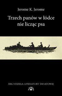 Okładka książki Trzech panów w łódce nie licząc psa