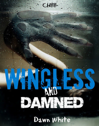 Wingless and Damned