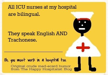 All nurses at my hospital are bilingual.  They speak English AND Trachonese nurse ecard humor photo.