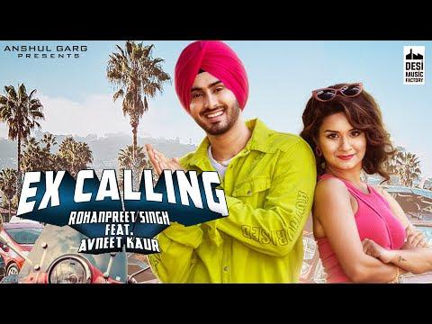 EX CALLING - Rohanpreet Singh ft. Avneet Kaur   Neha Kakkar   Anshul Garg   Latest Punjabi Song 2020