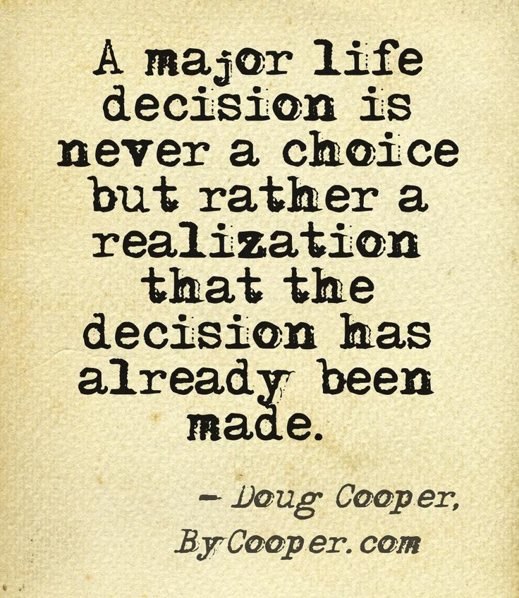 Quotes About Decision Making In Life 44 Quotes