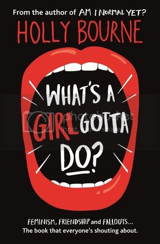 What's a Girl Gotta Do? by Holly Bourne