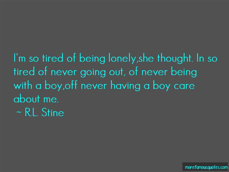 Quotes About Tired Of Being Lonely Top 7 Tired Of Being Lonely