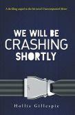 We Will Be Crashing Shortly