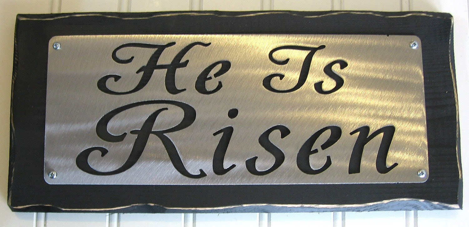 HE Is RISEN Inspirational Christian sign shelf sitter by Kotamoon