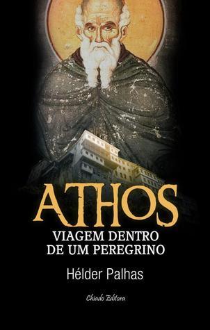 Athos - Viagem Dentro de um Peregrino