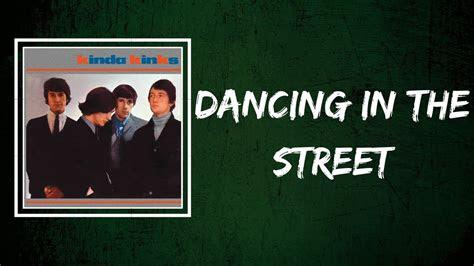 kinks dancing   street lyrics youtube