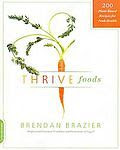 Thrive Foods: 200 Plant-based Recipes for Peak Health by Brendan Brazier (2011, Paperback, Original) Image