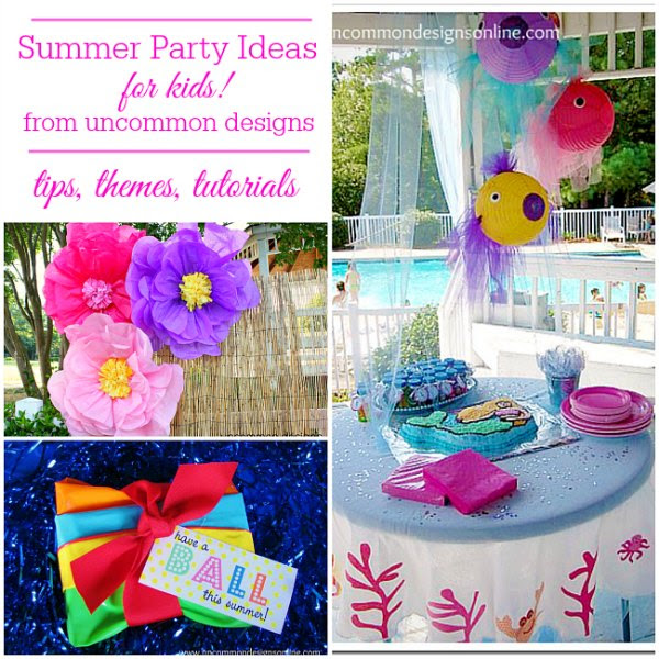 Summer Party Ideas For Kids Uncommon Designs