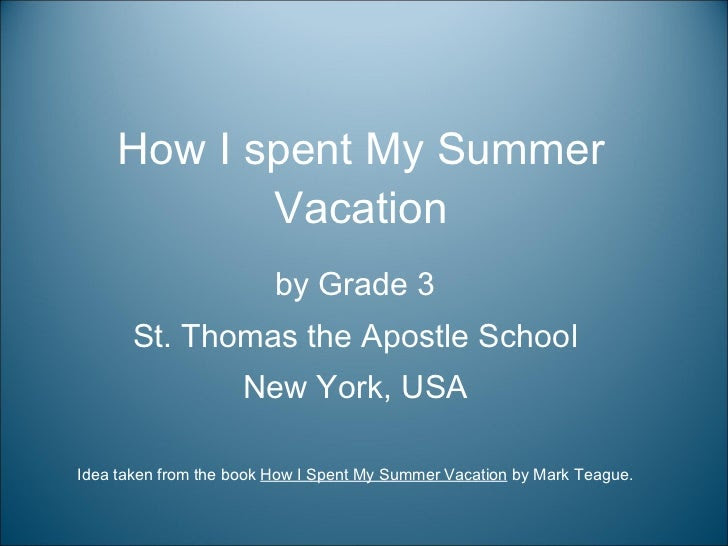 write an essay on how i spent my summer vacation