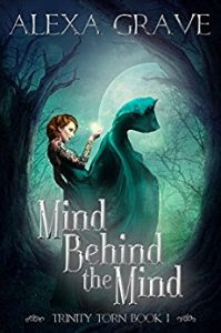 Mind Behind the Mind by Alexa Grave