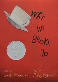 Why We Broke Up by Daniel Handler, art by Maira Kalman
