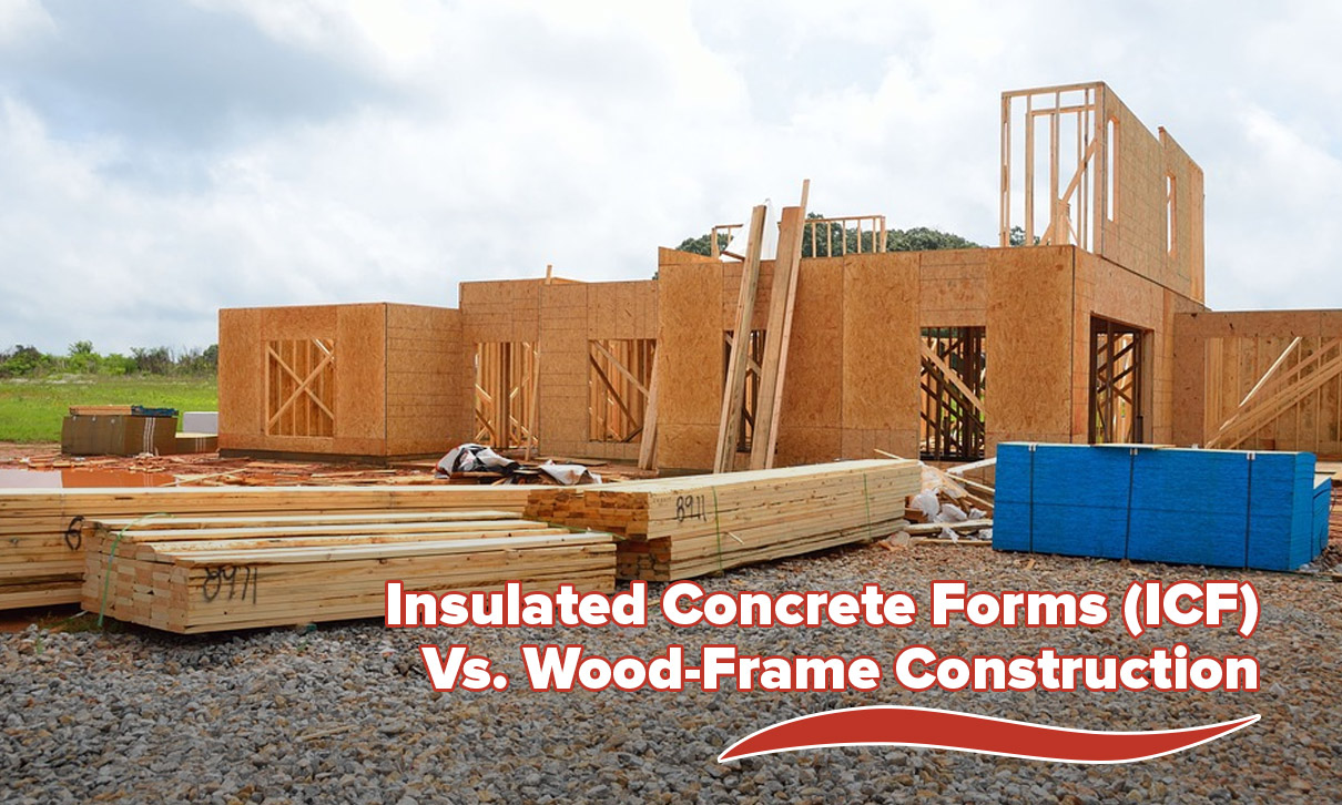 Insulated Concrete Forms Vs Wood Frame Choosing The Best Construction