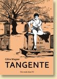 Tangente de Céline Wagner - Voir la présentation détaillée (Des ronds dans l'O, sept. 2012)