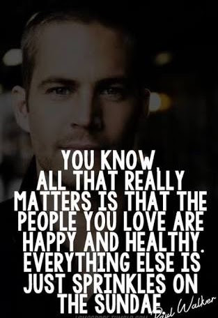 You Know All That Really Matters Is That The People You Love Are