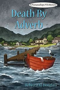 Death by Adverb by Rebecca M. Douglass