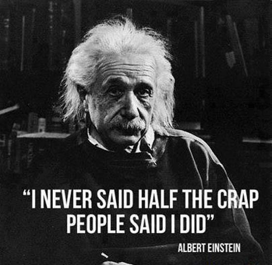 Einstein simply never said half the crap  Enlightened Conflict