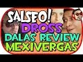 GUERRA DROSS, MEXIVERGAS Y DALAS REVIEW
