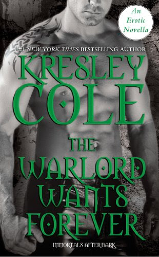 Warlord Wants Forever by Kresley Cole