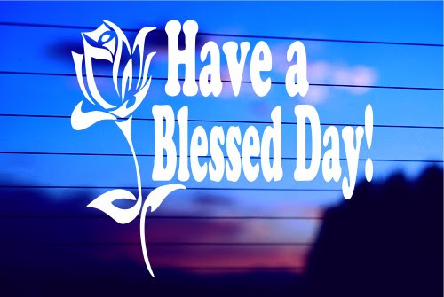 Have A Blessed Day Car Decal Sticker