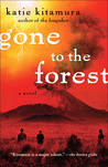 Gone to the Forest: A Novel