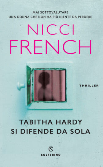 Tabitha Hardy si difende da sola, Nicci French, Solferino