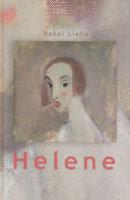 Helene. Romaan Helene Schjerfbecki elust