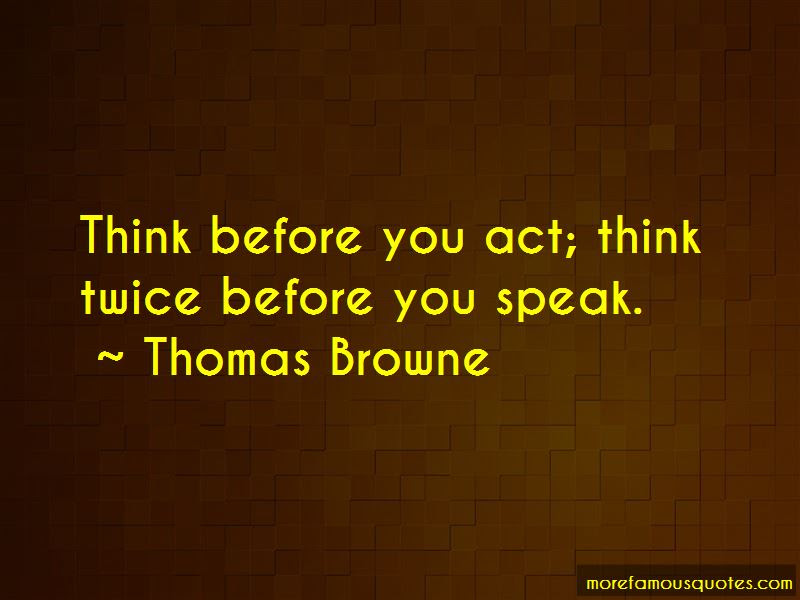 Think Before You Speak Act Quotes Top 2 Quotes About Think Before