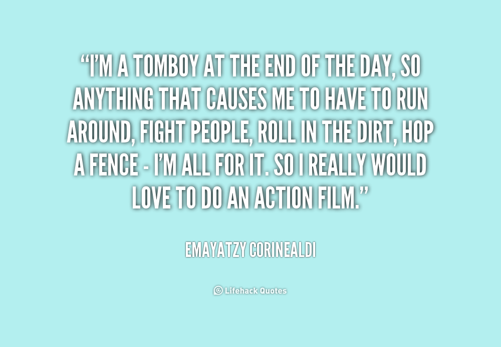 Quotes About Tomboy 144 Quotes