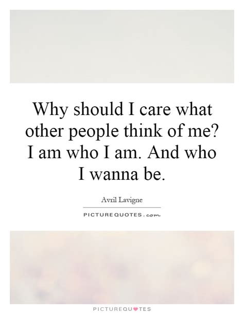 Why Should I Care Quotes