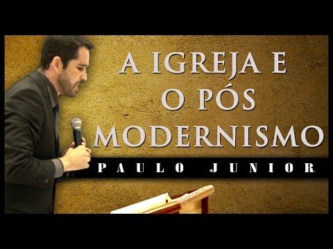 A Igreja e o Pós Modernismo - Paulo Junior