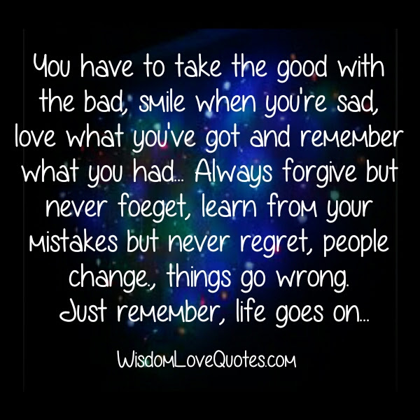 People Change Things Go Wrong In Life Wisdom Love Quotes