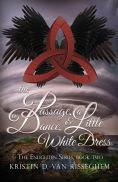 Title: The Passage, a Dance, & a Little White Dress, Author: Kristin. D. Van Risseghem