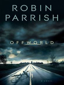 Offworld (Dangerous Times Collection Book #1) By: Robin Parrish