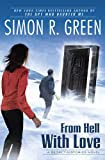 From Hell With Love, by Simon R. Green