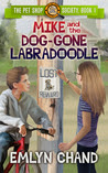 Mike and the Dog-Gone Labradoodle