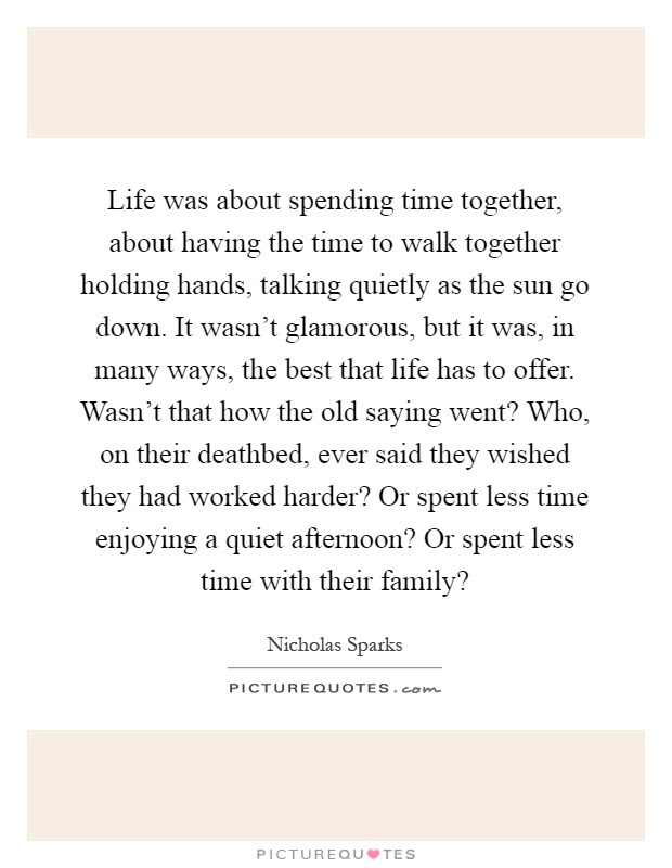 Life Was About Spending Time Together About Having The Time To