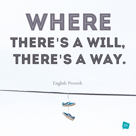 English Proverb Quote Will Quote Where Theres A Will Theres A