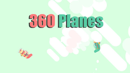 Screenshots of the 360 planes for Android tablet, phone.