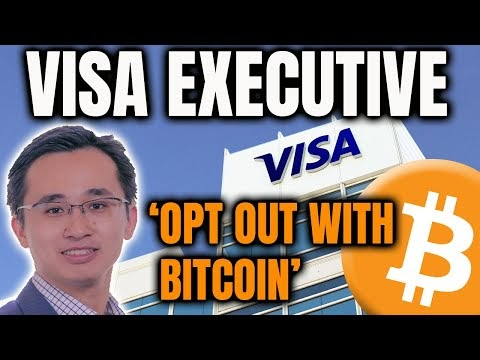 VISA EXECUTIVE SAYS 'OPT OUT WITH BITCOIN' // RESPONSE TO FED CHAIRMAN POWELL