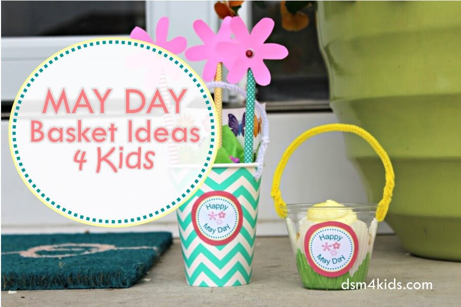May Day Basket Ideas 4 Kids Dsm4kids