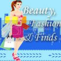 Beauty, Fashions & Finds