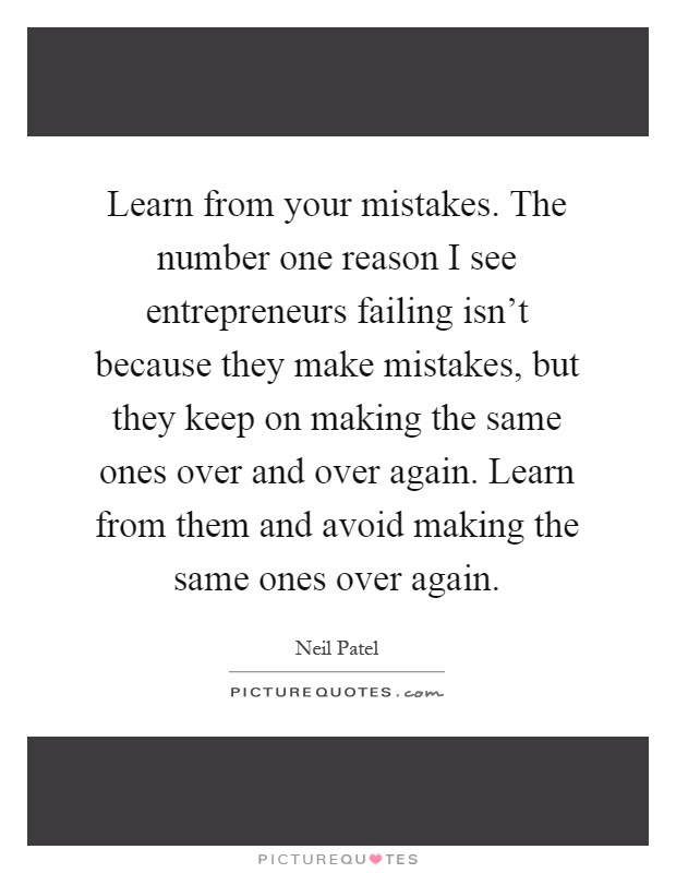 Learn From Your Mistakes The Number One Reason I See Picture