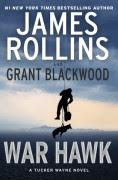 War Hawk: A Tucker Wayne Novel - James Rollins,Grant Blackwood