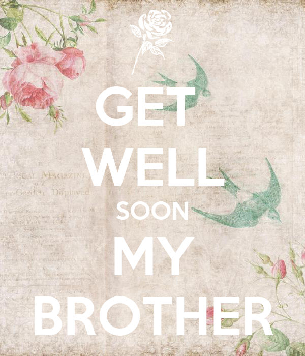 Get Well Soon Brother Related Keywords Suggestions Get Well Soon